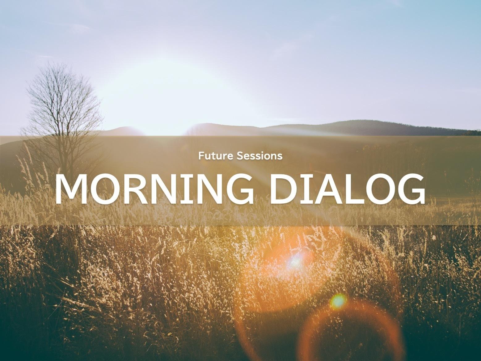 Future Sessions MORNING DIALOG<No.02>:オープンにし合うための「信頼関係」とは?